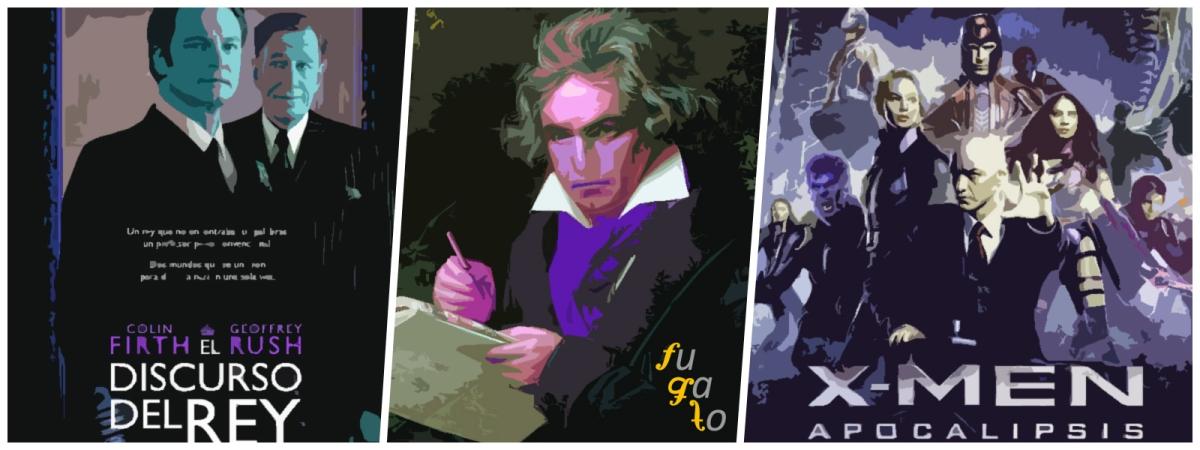 """Cartel de """"El discurso del rey"""", Ludwig van Beethoven y cartel de """"X-Men: Apocalipsis""""."""